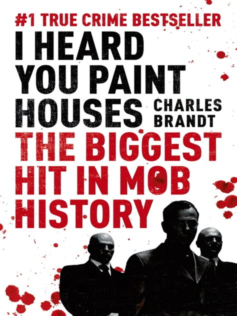 i heard you paint houses i heard you paint houses ebook the biggest hit in mob history by charles brandt
