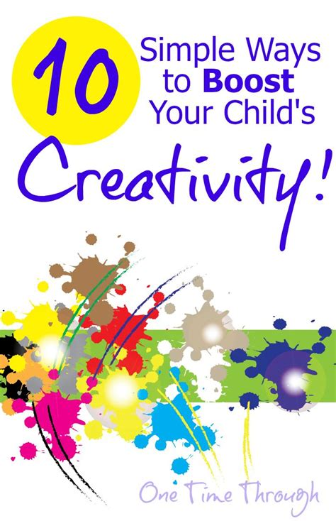 7 ways to boost your creativity 10 simple ways to boost your child s creativity 10