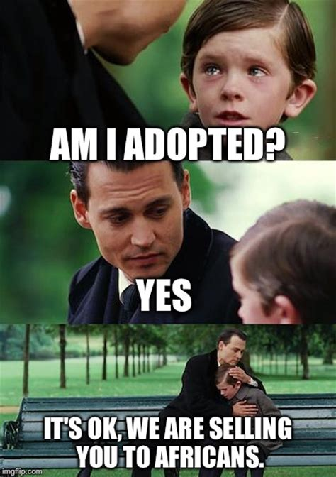 Yes You Are Meme - finding neverland meme imgflip