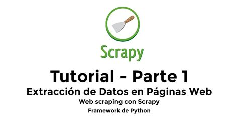 tutorial on web scraping tutorial web scraping con scrapy en espa 241 ol parte 1