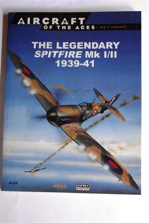 jagdgeschwader 1 â oesauâ aces 1939 45 aircraft of the aces books aviation the legendary spitfire mk i ii 1939 41