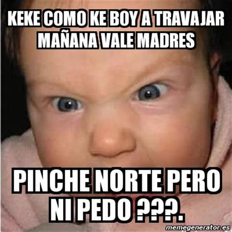 Keke Meme - meme bebe furioso keke como ke boy a travajar ma 241 ana