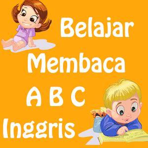 belajar membaca abc 1 belajar membaca abc inggris for pc choilieng