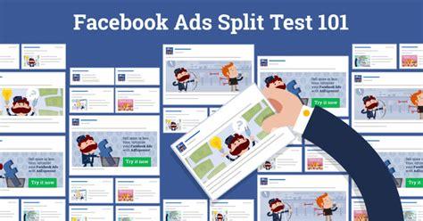fb ads facebook ads split testing 101