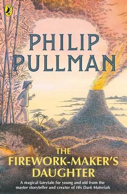 the firework makers daughter 0440866405 the firework maker s daughter by philip pullman peter bailey waterstones