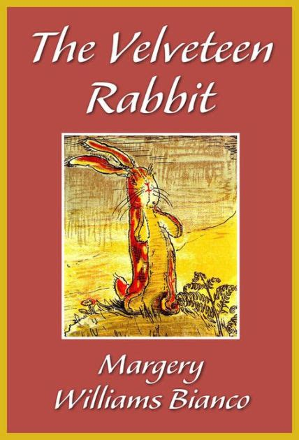 the rabbits picture book analysis the velveteen rabbit by margery williams bianco nook