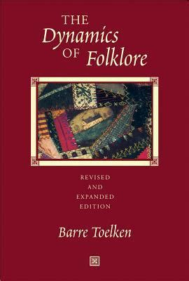 dynamics books the dynamics of folklore by barre toelken reviews