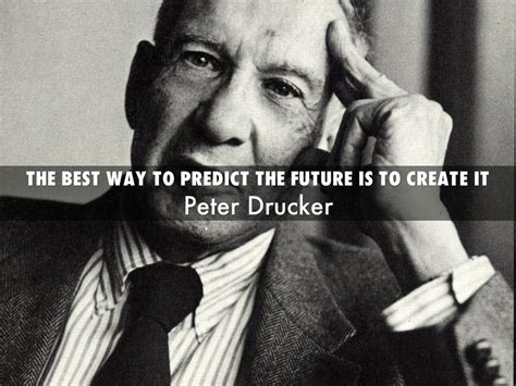 in the best way the best way to predict the future is to create it by