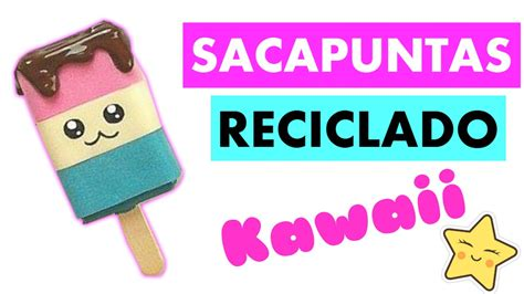 imagenes de utiles escolares de foami diy como hacer un sacapuntas kawaii con foamy goma eva