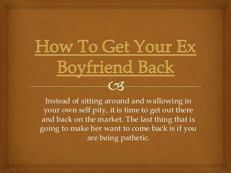 10 Tips On How To Get A Boyfriend For by Win Ex Back Letter Can I Get My Ex Boyfriend Back Quiz