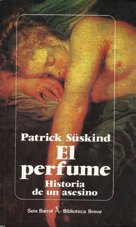 libro el perfume historia de rese 241 a el perfume patrick s 252 skind el final de la historia