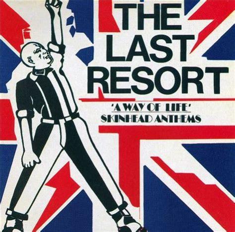 The Last Resort by The Last Resort Oi Oi Skinhead Lyrics Metrolyrics