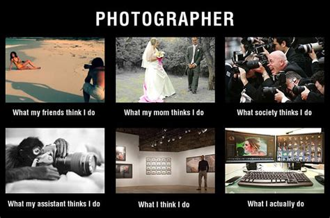 Photography Meme - meme what photographers actually do