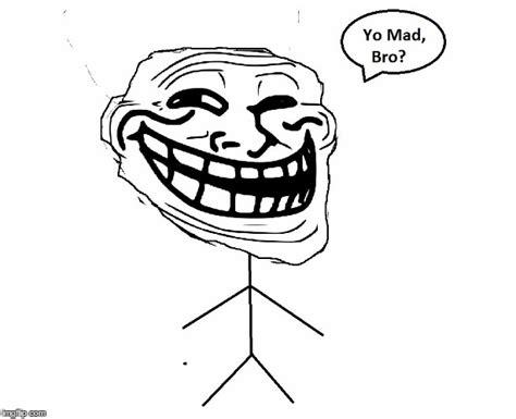 Yo Bro Meme - u mad bro imgflip
