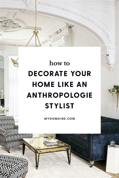 anthropologie home decor 10 insider tips an anthropologie stylist knows and you