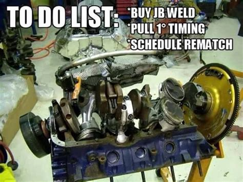 Meme Engine - gearhead meme blown engine to do list buy jb weld