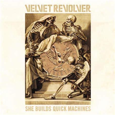 download mp3 album velvet velvet revolver she builds quick machines mp3 download