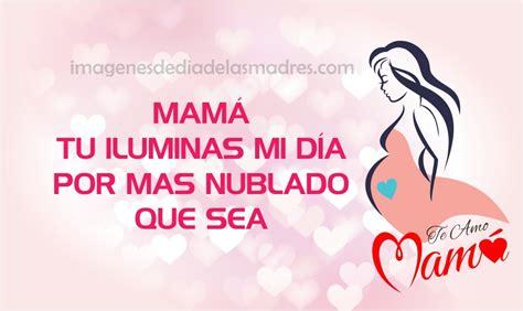 imagenes para dedicar a la mama mensajes dia de la madre para compartir por las redes