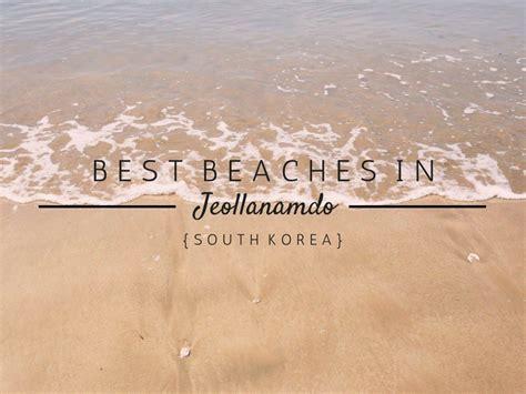 cgv yeosu best beaches in jeollanamdo hedgers abroad