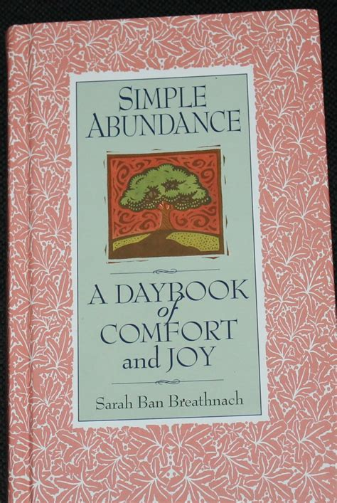 comfort and joy book simple abundance a daybook of comfort and joy by sarah ban