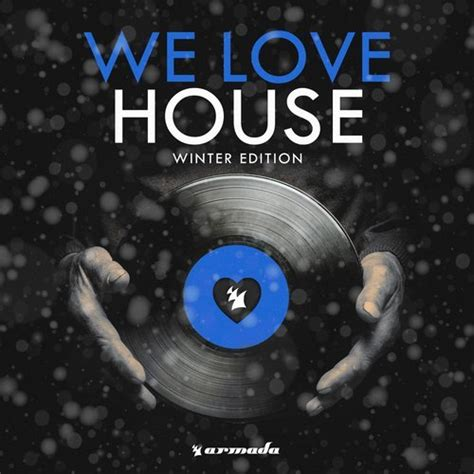 we love house music va we love house winter edition armada music bundles 320kbpshouse net