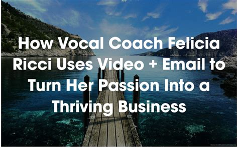 turn your into a thriving business how to start a business that will crush it a rookie entrepreneur start up guide books how vocal coach felicia ricci uses email to turn
