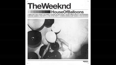 House Of Balloons The Weeknd by Loft The Weeknd House Of Balloons