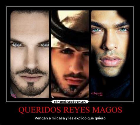 imagenes de los tres reyes magos guapos queridos reyes magos desmotivaciones