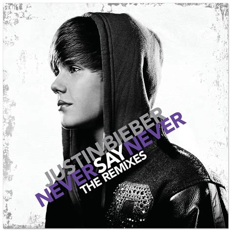 never say never justin bieber never say never the remixes cd