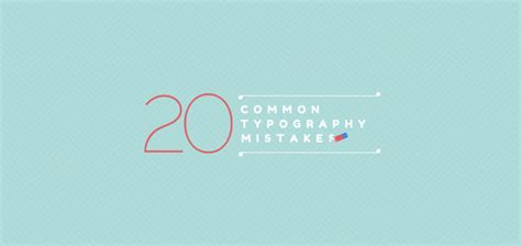 typography mistakes 20 typography mistakes every beginner makes and how you