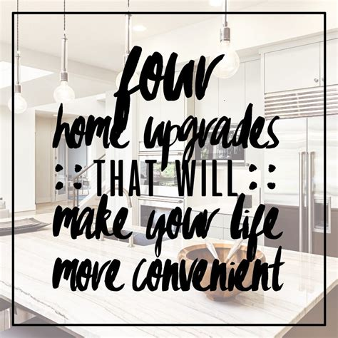 home upgrades 4 home upgrades that will make your life more convenient