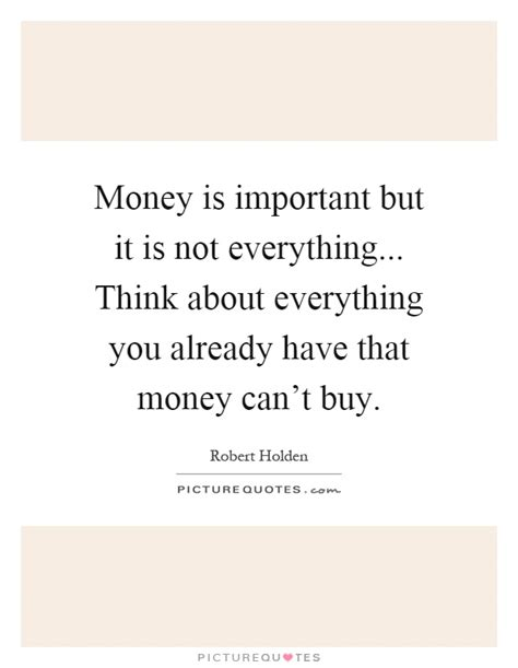 quot everything is not what not everything money quotes gallery