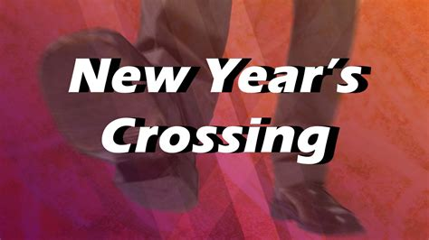 new year 29 new year s crossing december 29 2013 crosspoint