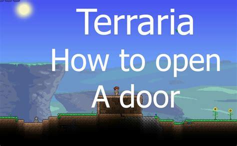 How To Open Doors In Terraria terraria how to open a door