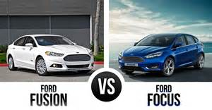 Ford Focus Vs Ford Fusion The Ford Fusion Vs Ford Focus A Tale Of Two Fords