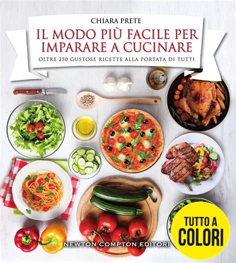 imparare a cucinare image gallery imparare a cucinare