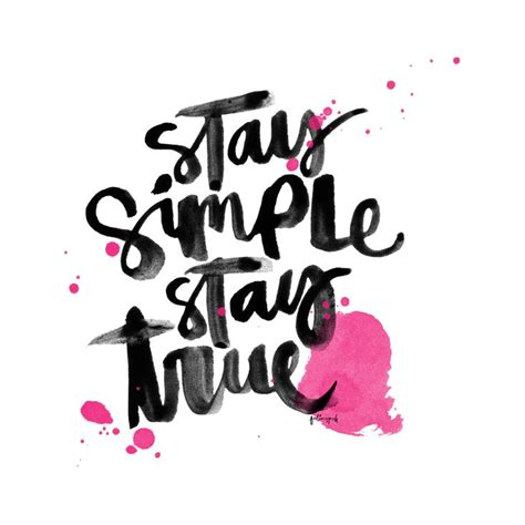 Stay Simple 100 ideas to try about calligraphy stay true the doors and shake