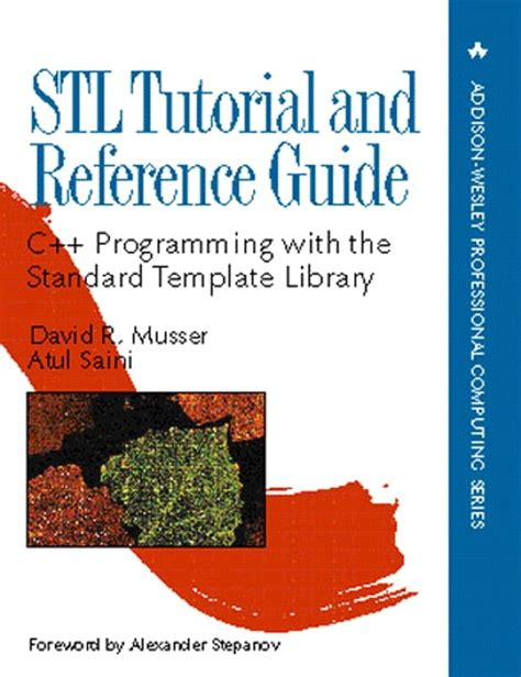 C Standard Template Library Tutorial Musser Saini Stl Tutorial And Reference Guide C Programming With The Standard Template