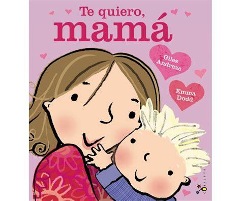libro te quiero mama te quiero mam 225
