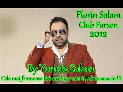 mp salam florin salam ce mult te plac club faraon by yonutz salam