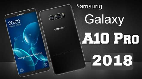 Samsung A10 Specs by Samsung Galaxy A10 Pro 2018 Specifications Price Release Date Features Review 6gb