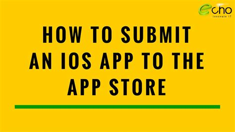 how to submit step by step how to submit an ios app to the app store