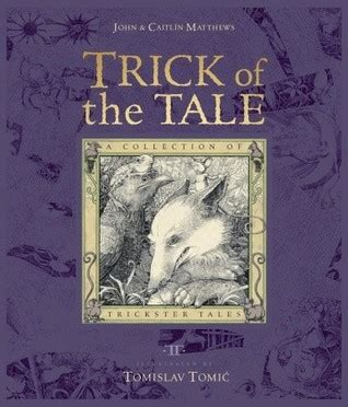 tricksters and the trickster god tricked by the light trick of the tale a collection of trickster tales by john