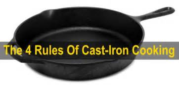 Cast Iron Cooking by The 4 Golden Rules Of Cast Iron Cooking