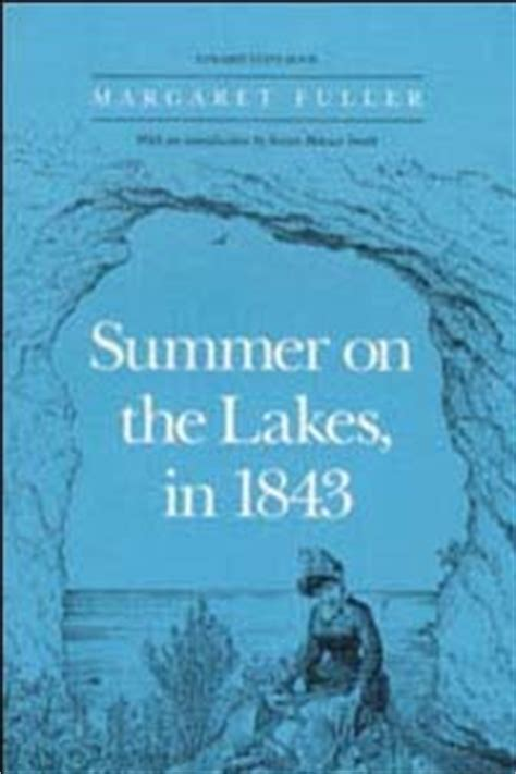 summer on the lakes in 1843 books ui press margaret fuller summer on the lakes in 1843