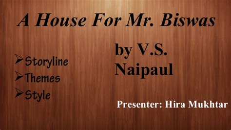 themes in house of mr biswas a house for mr biswas