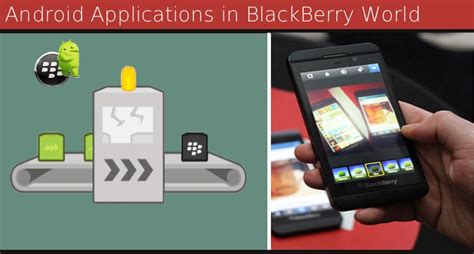 blackberry app world for android android apps make its place in blackberry world