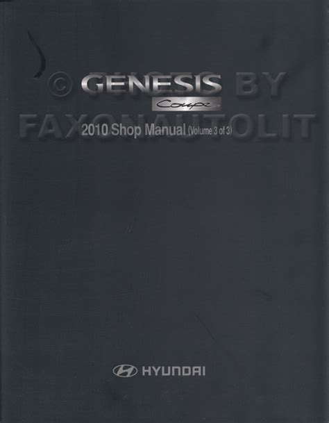free auto repair manuals 2009 hyundai genesis interior lighting 2010 hyundai genesis coupe repair shop manual vol 3 only original