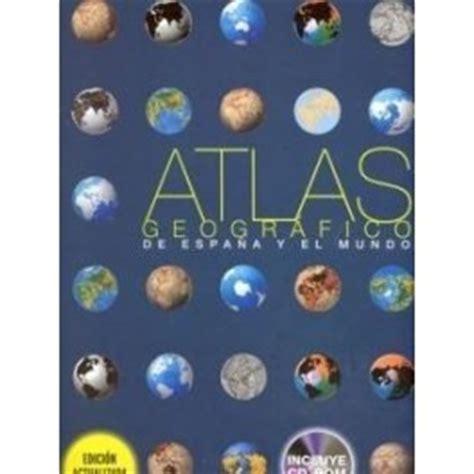 libro atlas geogrfico de espaa atlas geografico espa 209 a y mundo