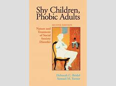 Shy Children, Phobic Adults: Nature and Treatment of ... Anxiety Treatment Center Reviews
